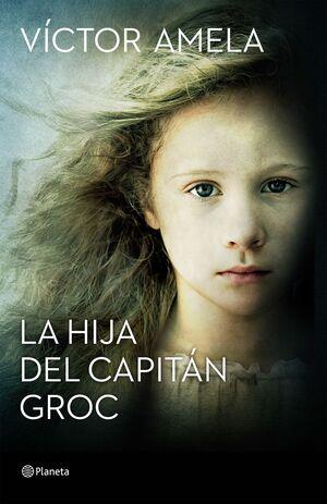 LA HIJA DEL CAPITÁN GROC (PREMIO RAMON LLULL 2016)