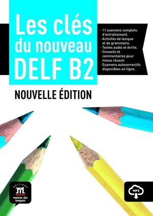 CLES DU NOUVEAU DELF B2 NOUVELLE EDITION LIVRE DE LELEVE