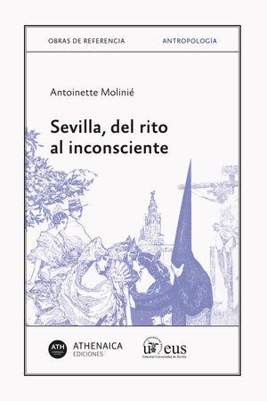 SEVILLA, DEL RITO AL INCONSCIENTE