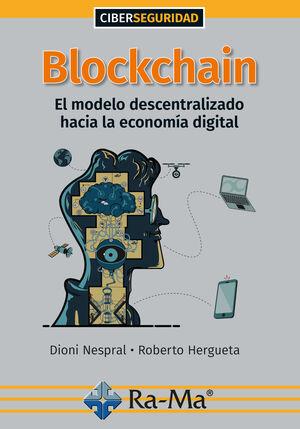 BLOCKCHAIN. EL MODELO DESCENTRALIZADO HACIA LA ECONOMÍA DIGITAL