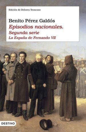 EPISODIOS NACIONALES II. LA ESPAÑA DE FERNANDO VII [SEGUNDA SERIE]