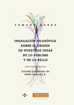 INDAGACIÓN FILOSÓFICA SOBRE EL ORIGEN DE NUESTRAS IDEAS ACERCA DE LO SUBLIME Y D