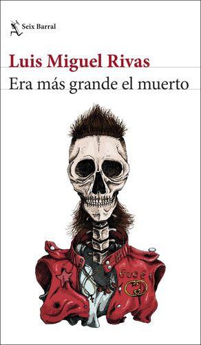 ERA MÁS GRANDE EL MUERTO