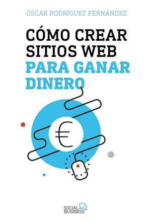 CÓMO CREAR SITIOS WEB PARA GANAR DINERO