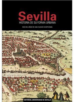 SEVILLA , HISTORIA DE SU FORMA URBANA