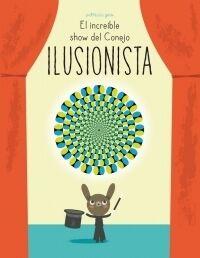 EL INCREÍBLE SHOW DEL CONEJO ILUSIONISTA