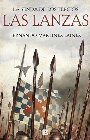 LA SENDA DE LOS TERCIOS. LAS LANZAS