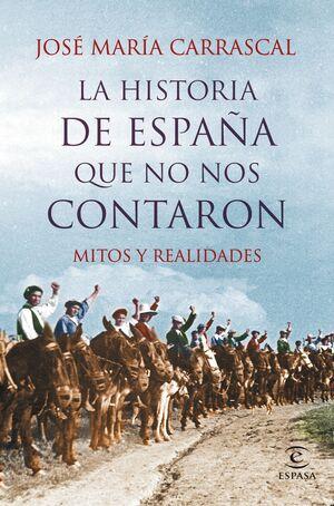 LA HISTORIA DE ESPAÑA QUE NO NOS CONTARON