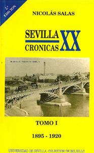 SEVILLA: CRÓNICAS DEL SIGLO XX. (1895-1920) TOMO I. (113)
