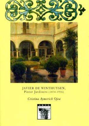 JAVIER DE WINTHUYSEN, PINTOR JARDINERO (1874-1956)
