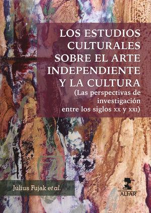 LOS ESTUDIOS CULTURALES SOBRE EL ARTE INDEPENDIENTE Y LA CULTURA