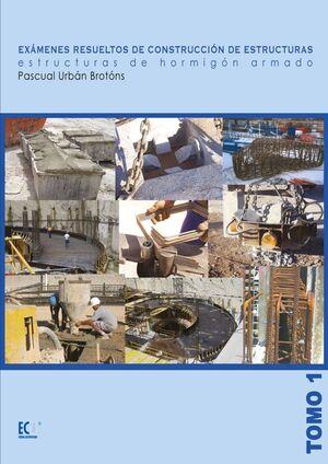 EXAMENES RESUELTOS DE CONSTRUCCION DE ESTRUCTURAS.