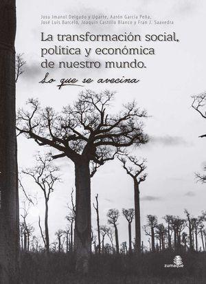 LA TRANSFORMACIÓN SOCIAL, POLÍTICA  Y ECONÓMICA DE NUESTRO MUNDO. LO QUE SE AVEC
